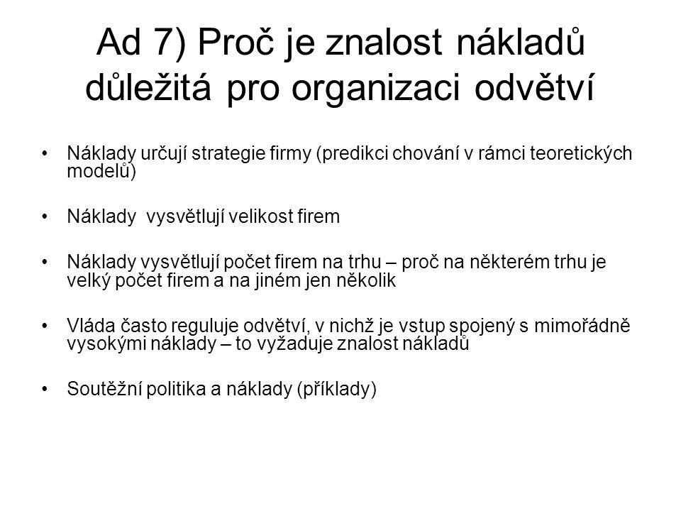 Ad 7) Proč je znalost nákladů důležitá pro organizaci odvětví