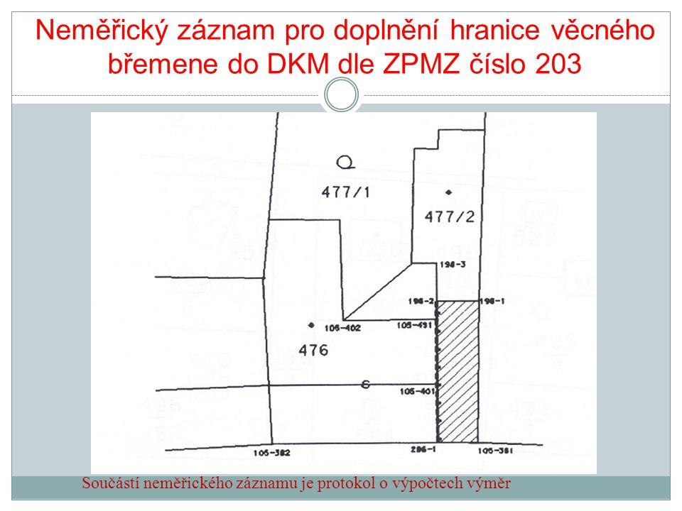 Neměřický záznam pro doplnění hranice věcného břemene do DKM dle ZPMZ číslo 203