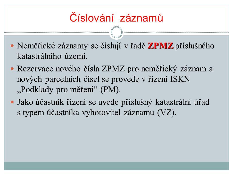 Číslování záznamů Neměřické záznamy se číslují v řadě ZPMZ příslušného katastrálního území.