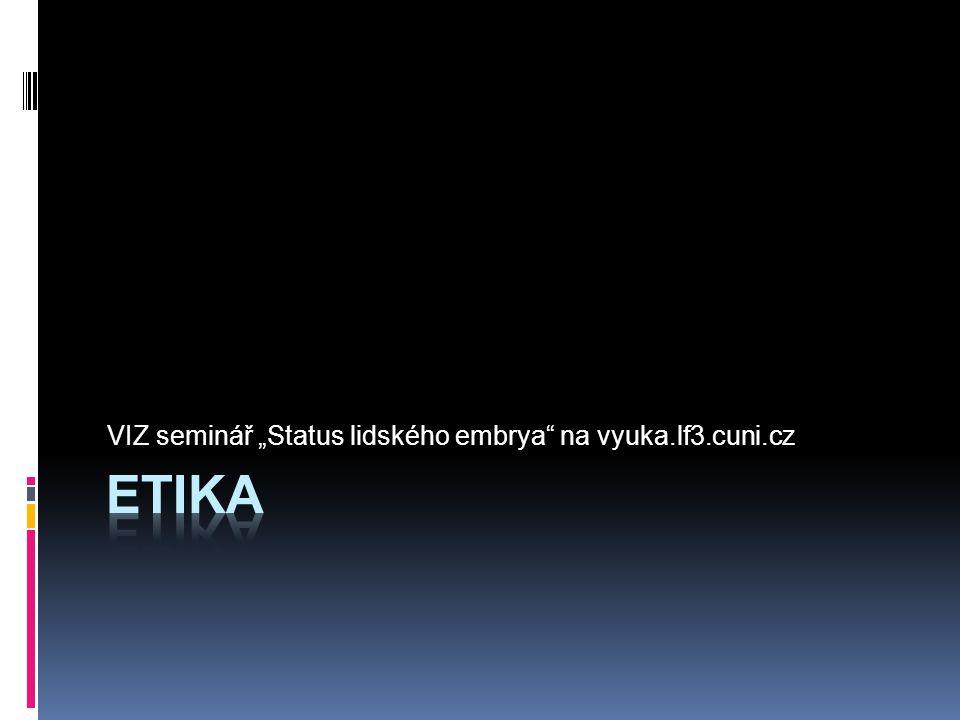 """VIZ seminář """"Status lidského embrya na vyuka.lf3.cuni.cz"""