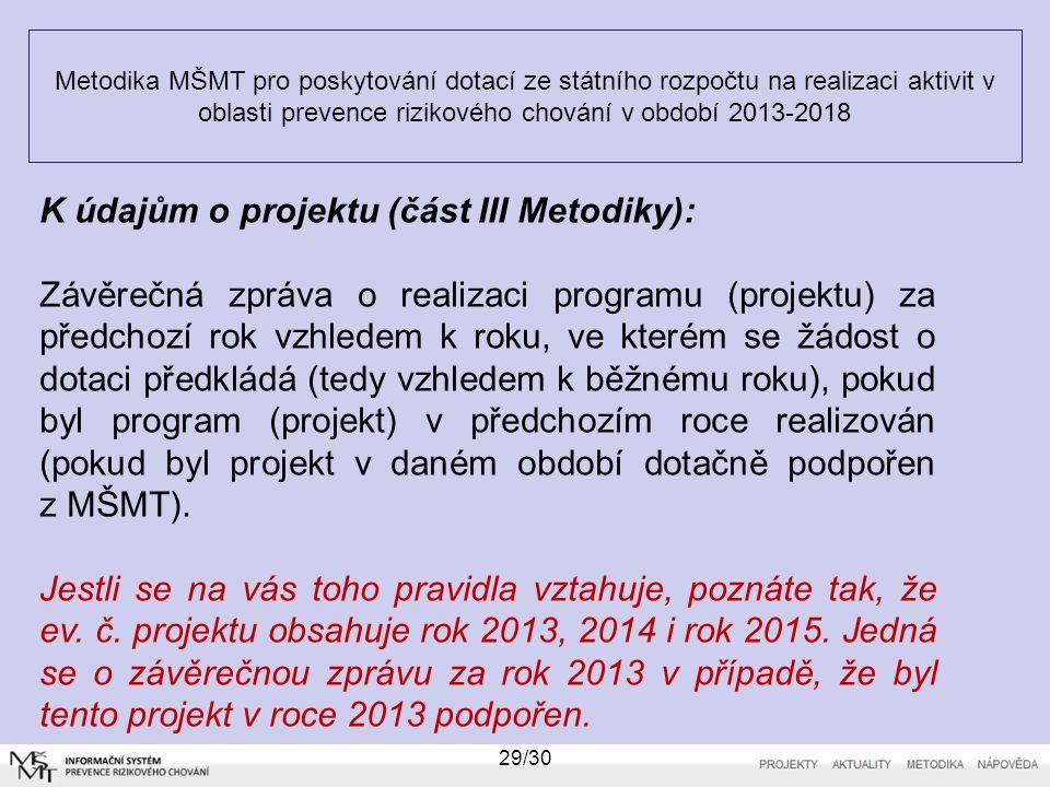 K údajům o projektu (část III Metodiky):