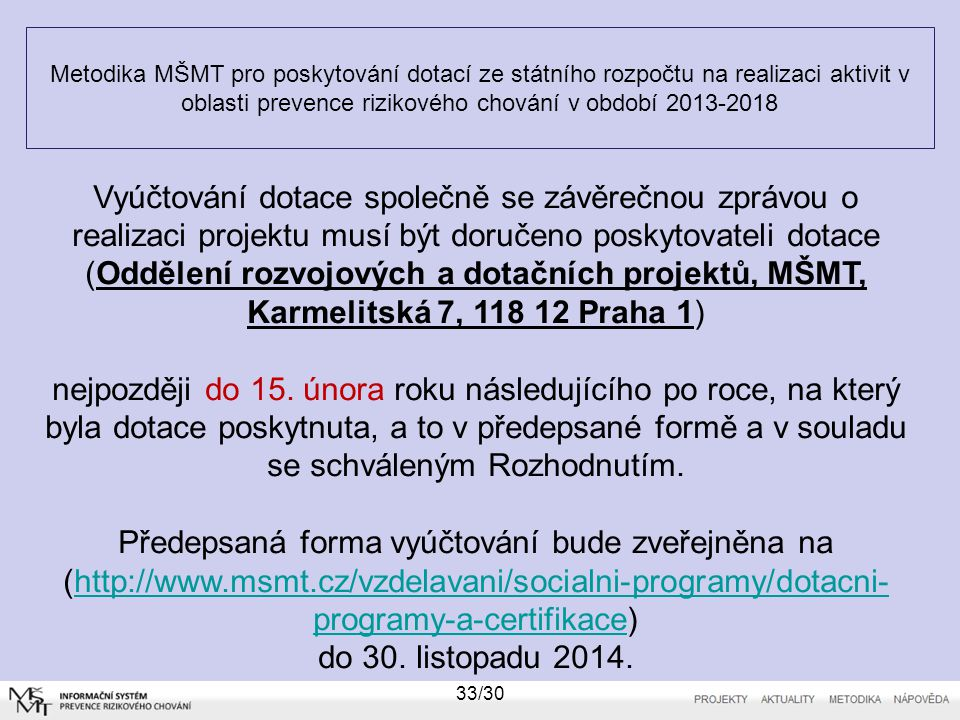 Metodika MŠMT pro poskytování dotací ze státního rozpočtu na realizaci aktivit v oblasti prevence rizikového chování v období 2013-2018