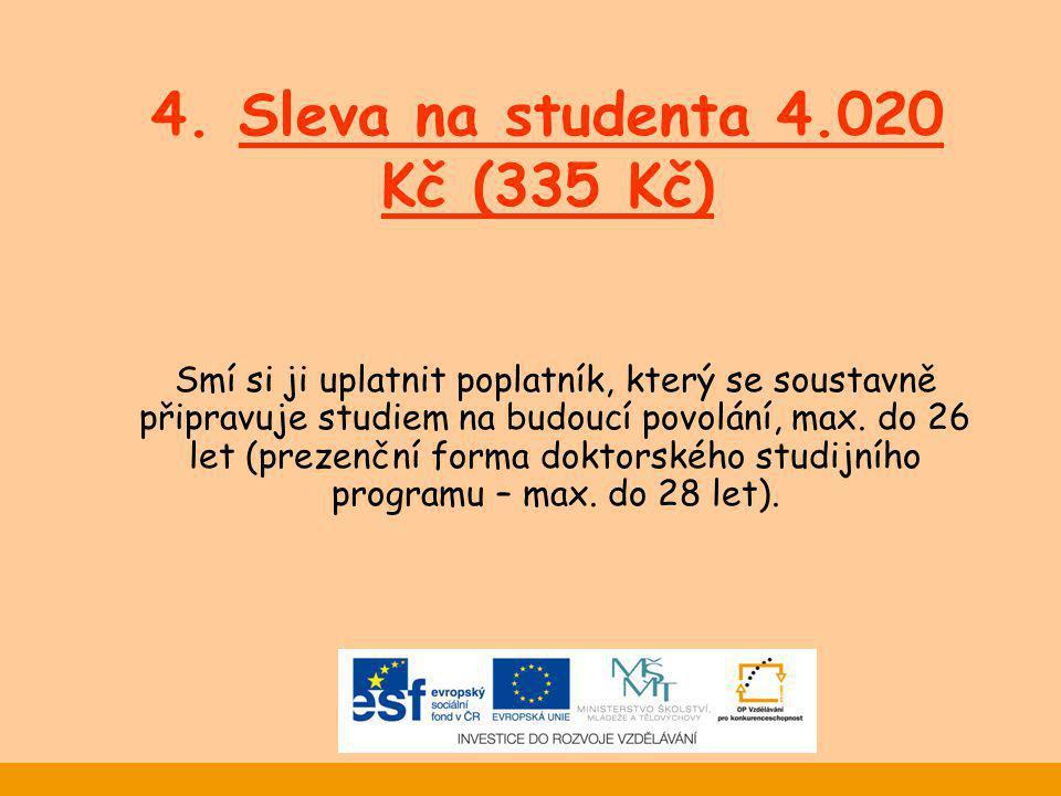 4. Sleva na studenta 4.020 Kč (335 Kč)
