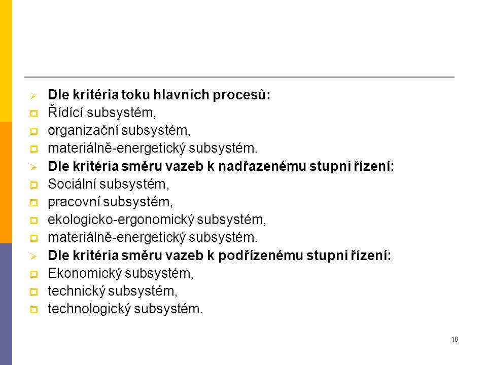 Dle kritéria toku hlavních procesů: