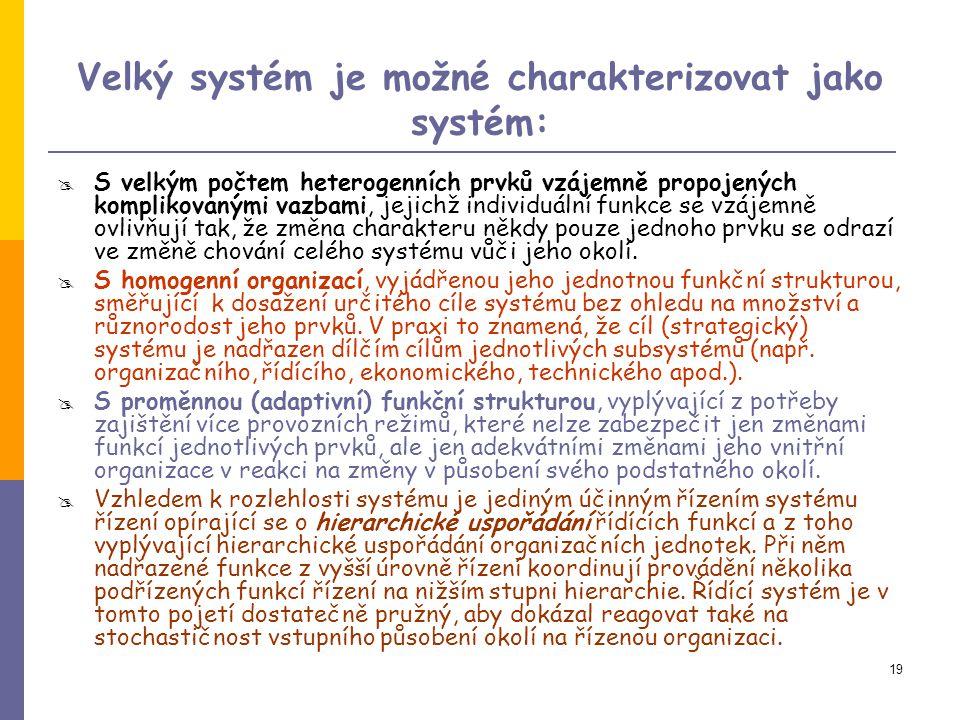 Velký systém je možné charakterizovat jako systém: