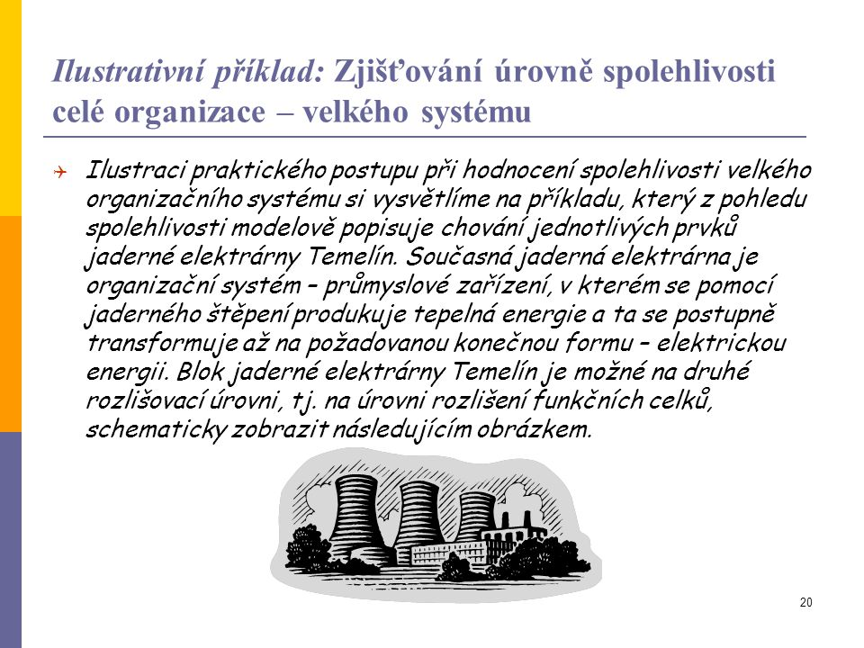 Ilustrativní příklad: Zjišťování úrovně spolehlivosti celé organizace – velkého systému