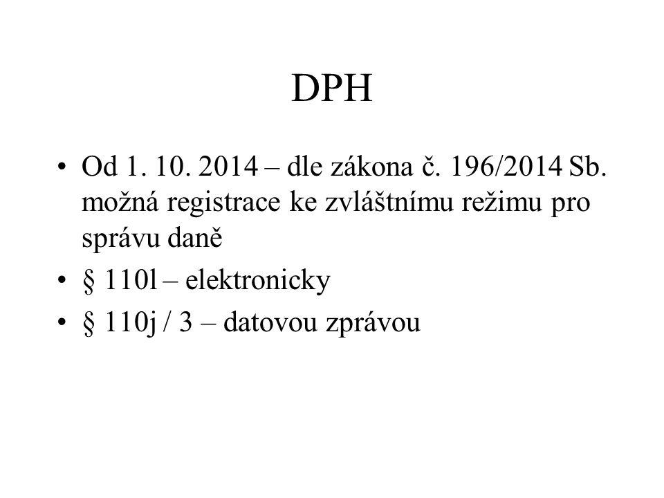 DPH Od 1. 10. 2014 – dle zákona č. 196/2014 Sb. možná registrace ke zvláštnímu režimu pro správu daně.