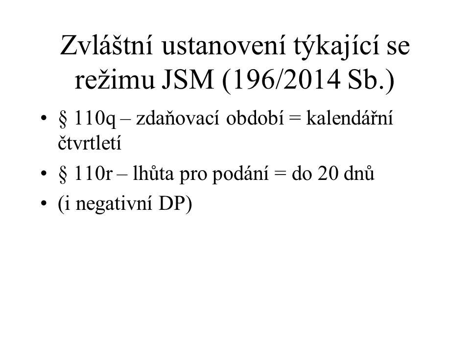 Zvláštní ustanovení týkající se režimu JSM (196/2014 Sb.)