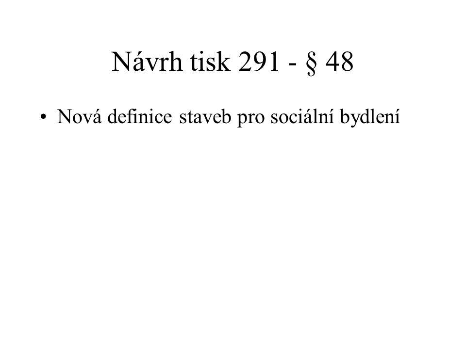 Návrh tisk 291 - § 48 Nová definice staveb pro sociální bydlení