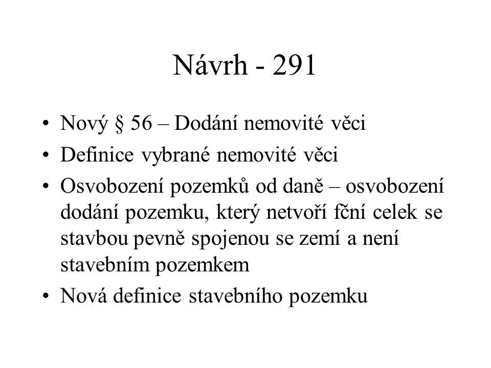 Návrh - 291 Nový § 56 – Dodání nemovité věci