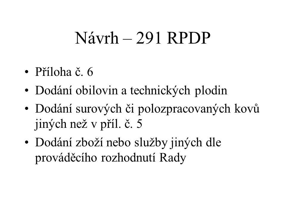Návrh – 291 RPDP Příloha č. 6 Dodání obilovin a technických plodin