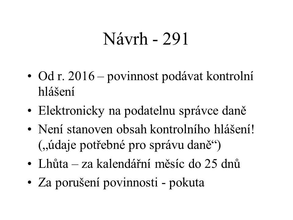 Návrh - 291 Od r. 2016 – povinnost podávat kontrolní hlášení