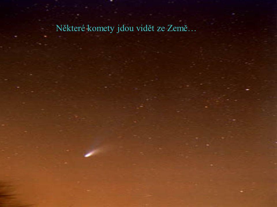 Některé komety jdou vidět ze Země…