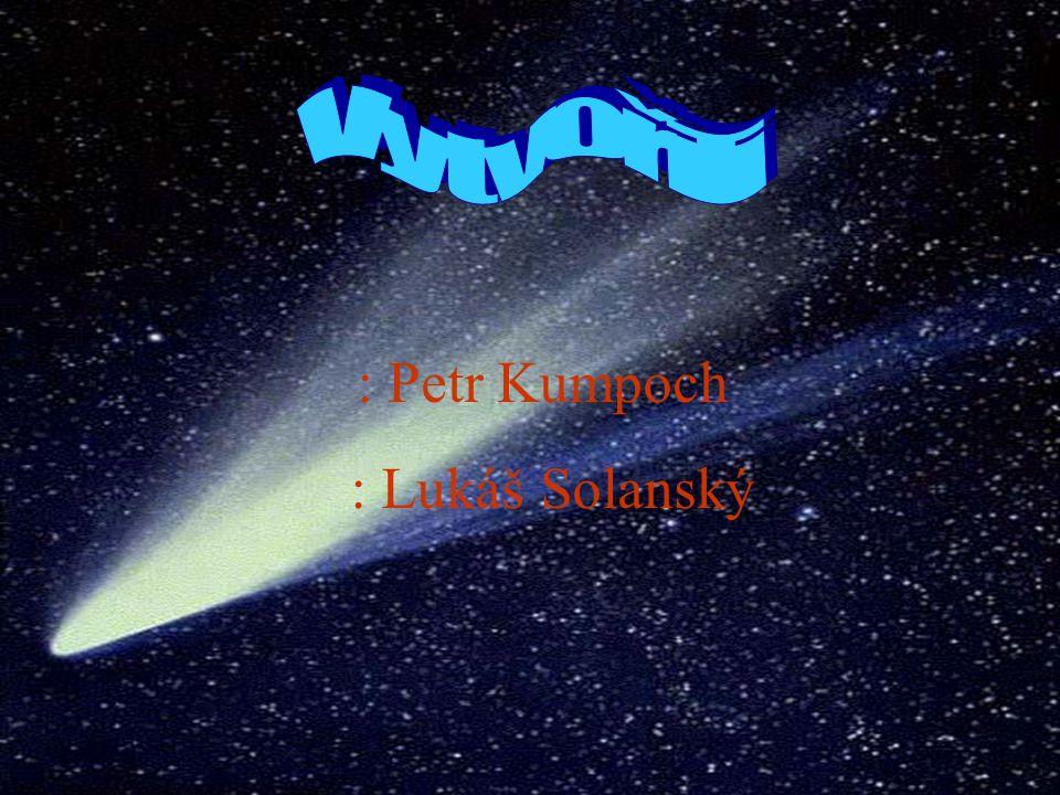 Vytvořili : Petr Kumpoch : Lukáš Solanský