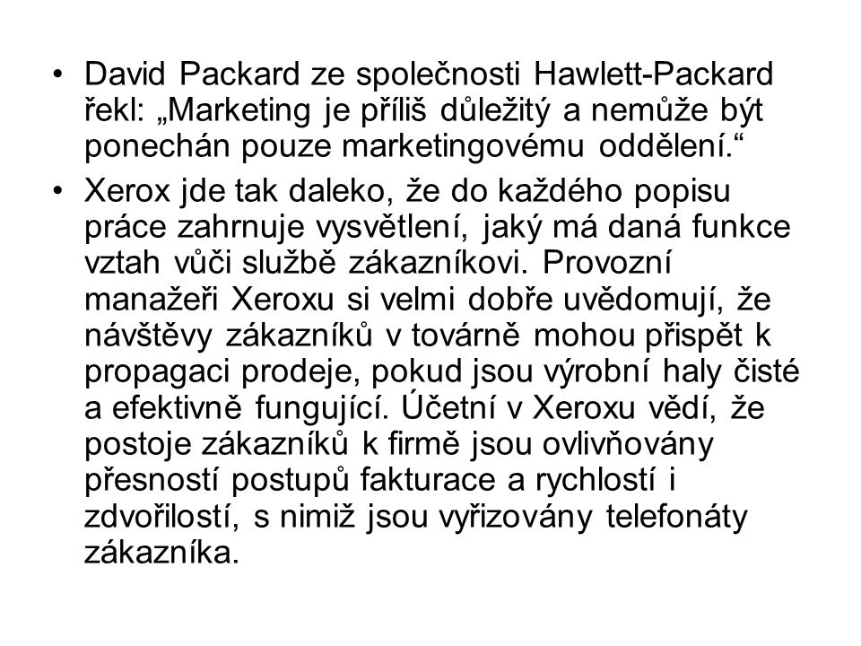 """David Packard ze společnosti Hawlett-Packard řekl: """"Marketing je příliš důležitý a nemůže být ponechán pouze marketingovému oddělení."""