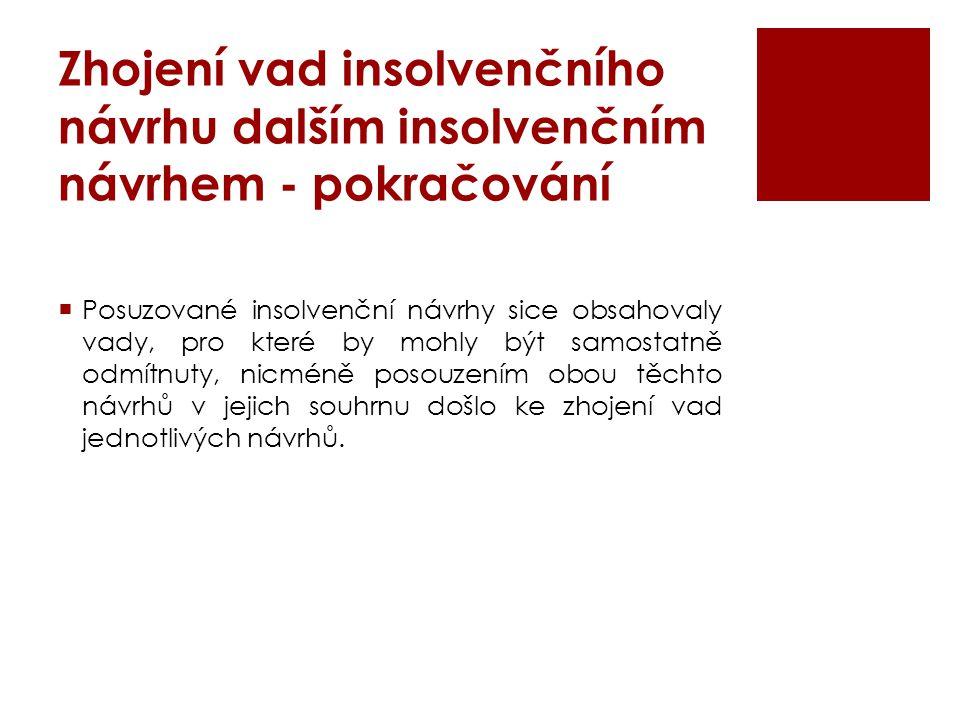 Zhojení vad insolvenčního návrhu dalším insolvenčním návrhem - pokračování