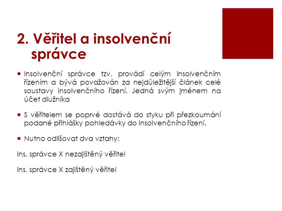 2. Věřitel a insolvenční správce