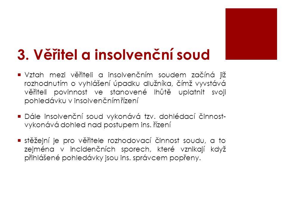 3. Věřitel a insolvenční soud