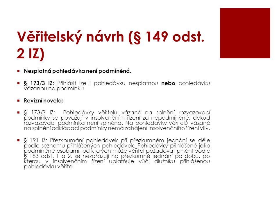 Věřitelský návrh (§ 149 odst. 2 IZ)