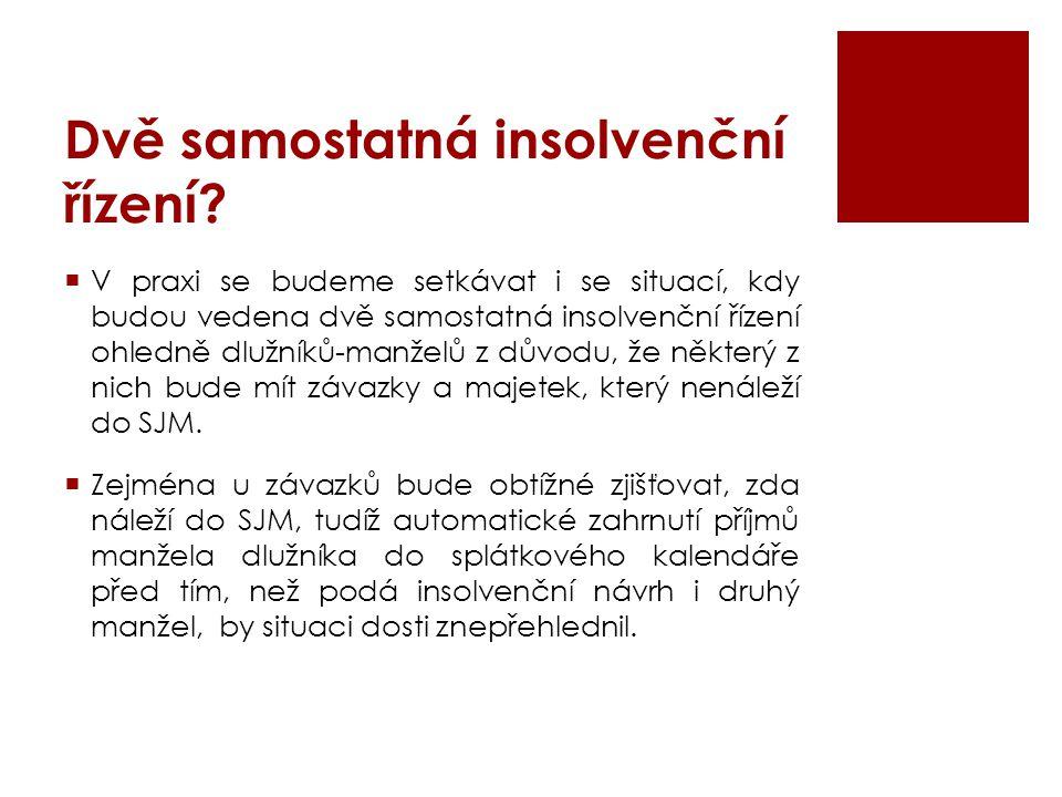Dvě samostatná insolvenční řízení