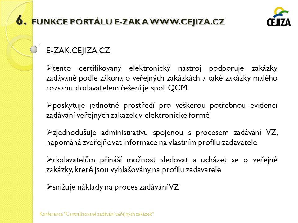 6. FUNKCE PORTÁLU E-ZAK A WWW.CEJIZA.CZ