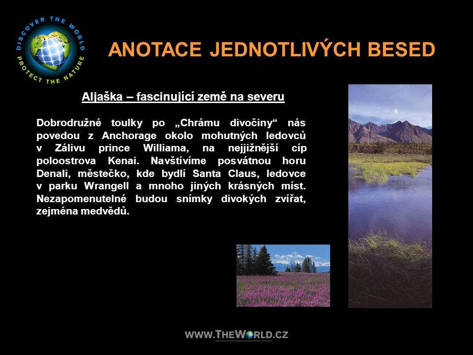 ANOTACE JEDNOTLIVÝCH BESED Aljaška – fascinující země na severu