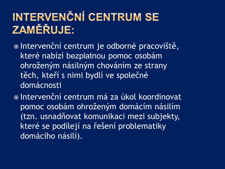 Intervenční centrum se zaměřuje: