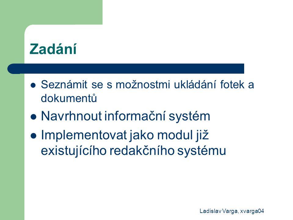 Zadání Navrhnout informační systém