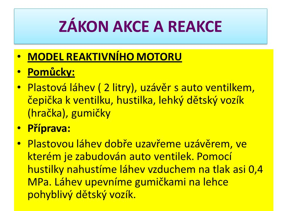 ZÁKON AKCE A REAKCE MODEL REAKTIVNÍHO MOTORU Pomůcky: