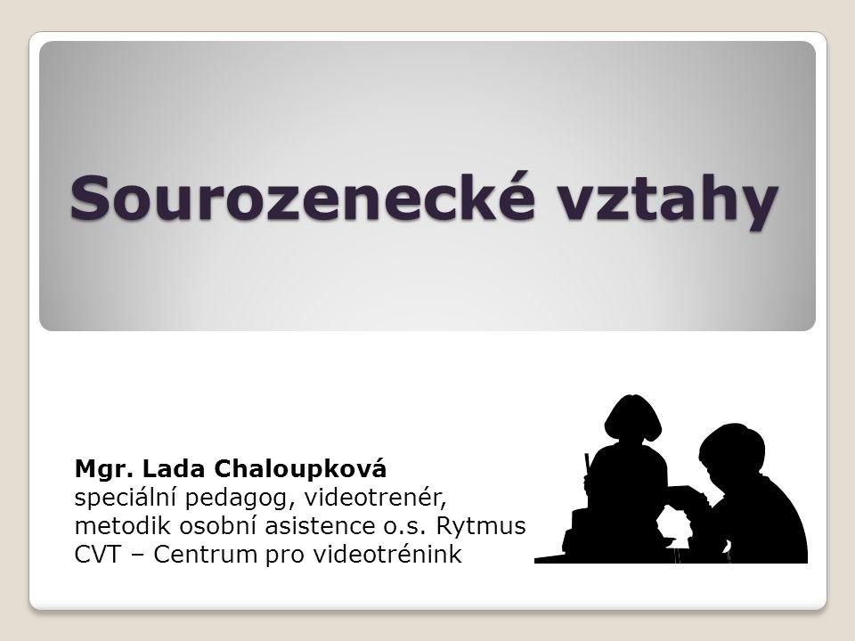 Sourozenecké vztahy Mgr. Lada Chaloupková