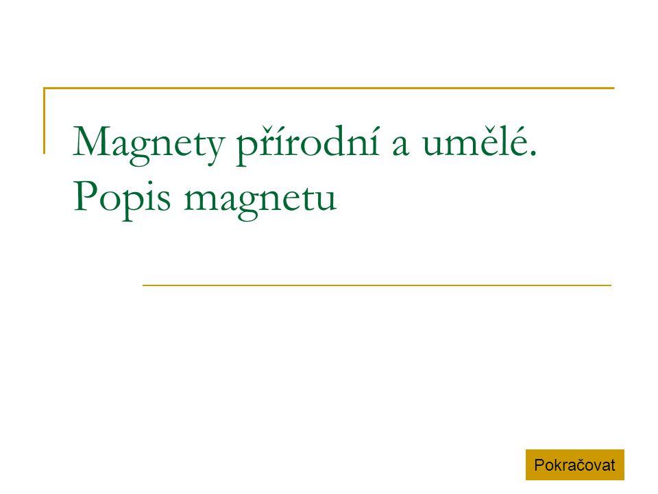 Magnety přírodní a umělé. Popis magnetu