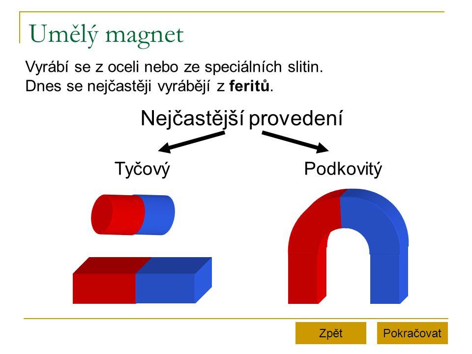 Umělý magnet Nejčastější provedení Tyčový Podkovitý