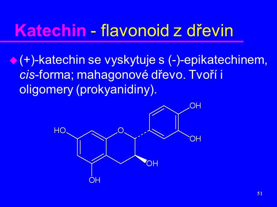 Katechin - flavonoid z dřevin