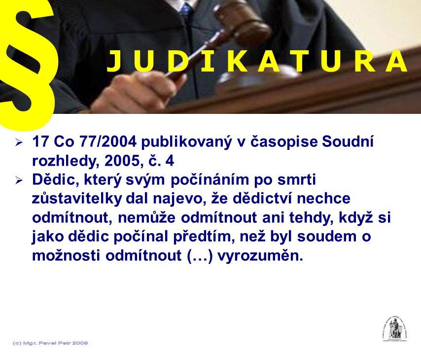 § J U D I K A T U R A. 17 Co 77/2004 publikovaný v časopise Soudní rozhledy, 2005, č. 4.