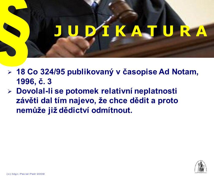 § J U D I K A T U R A. 18 Co 324/95 publikovaný v časopise Ad Notam, 1996, č. 3.