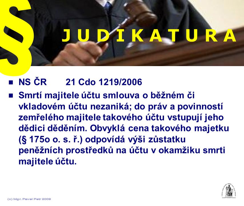 § J U D I K A T U R A. NS ČR 21 Cdo 1219/2006.