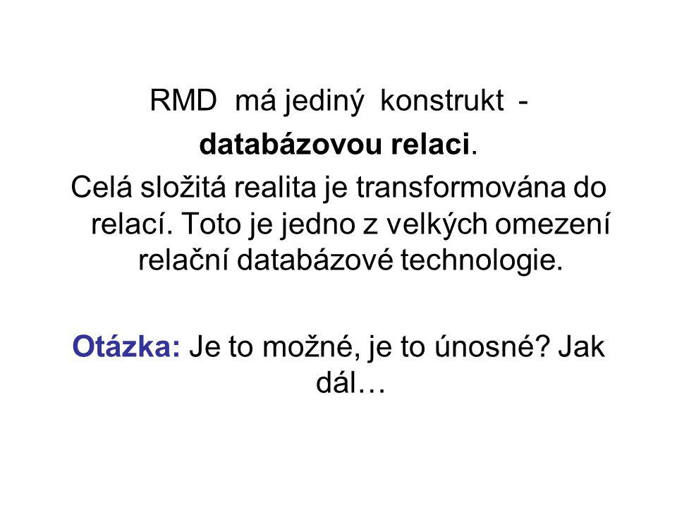 RMD má jediný konstrukt - databázovou relaci.