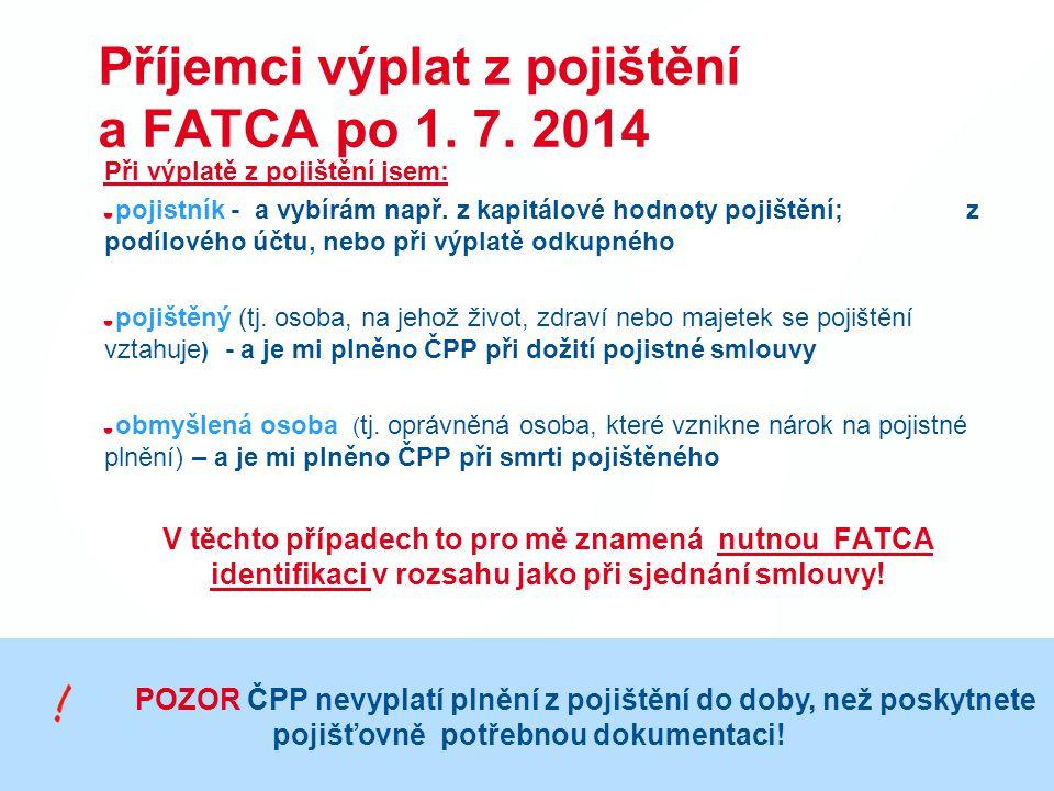 Příjemci výplat z pojištění a FATCA po 1. 7. 2014