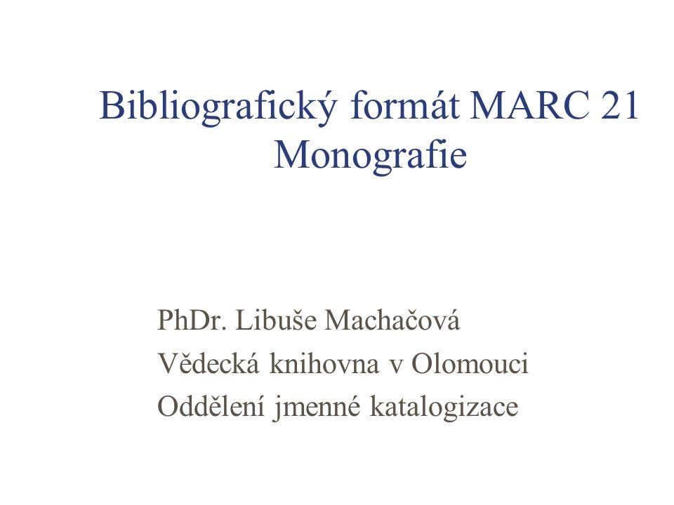 Bibliografický formát MARC 21 Monografie