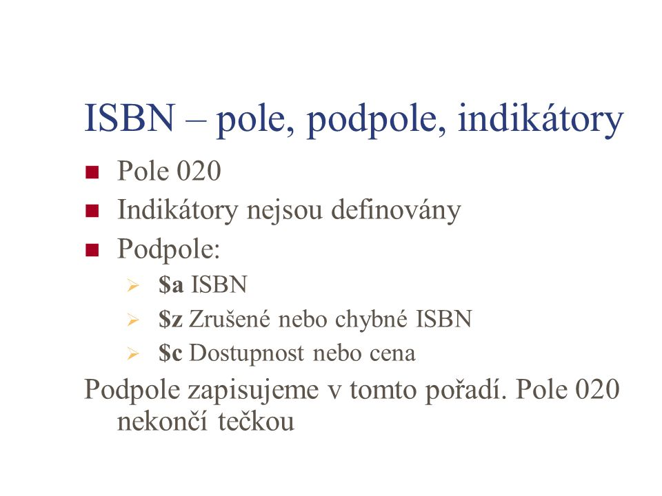 ISBN – pole, podpole, indikátory