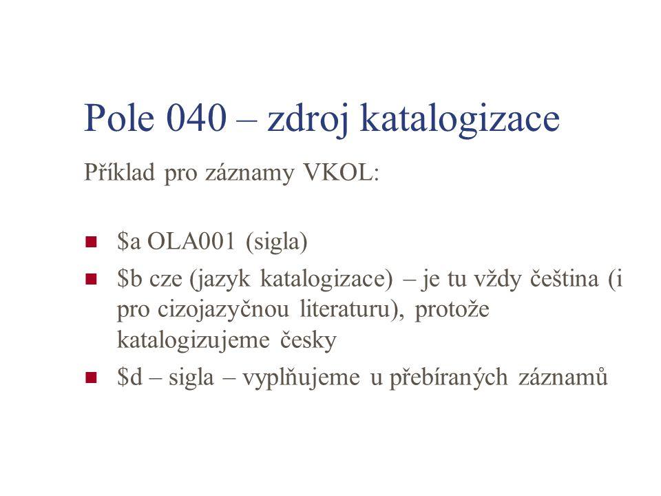 Pole 040 – zdroj katalogizace