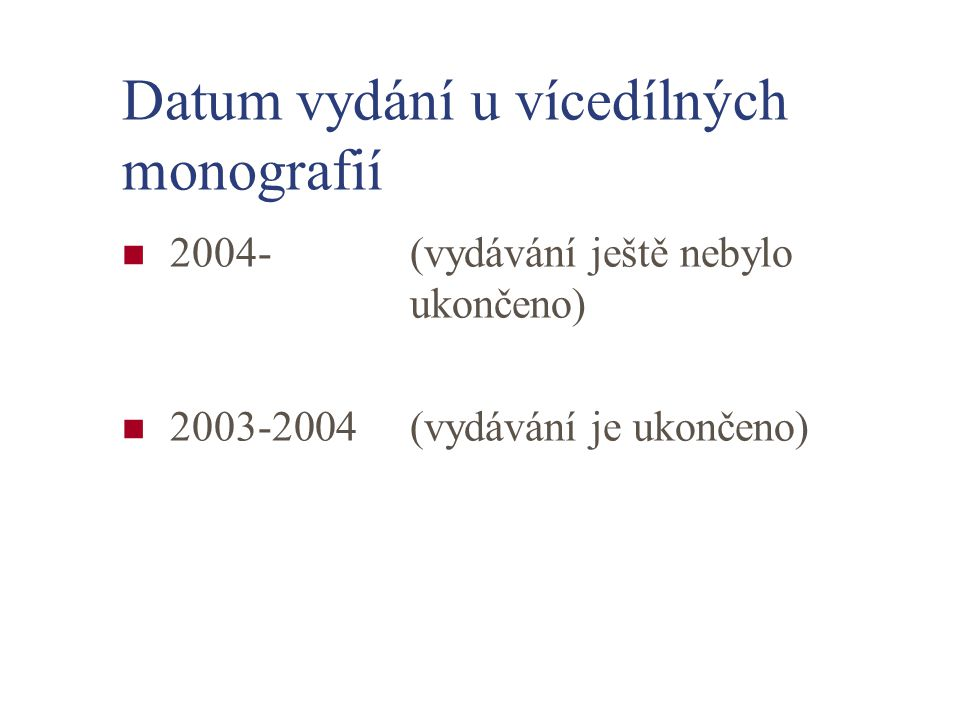 Datum vydání u vícedílných monografií