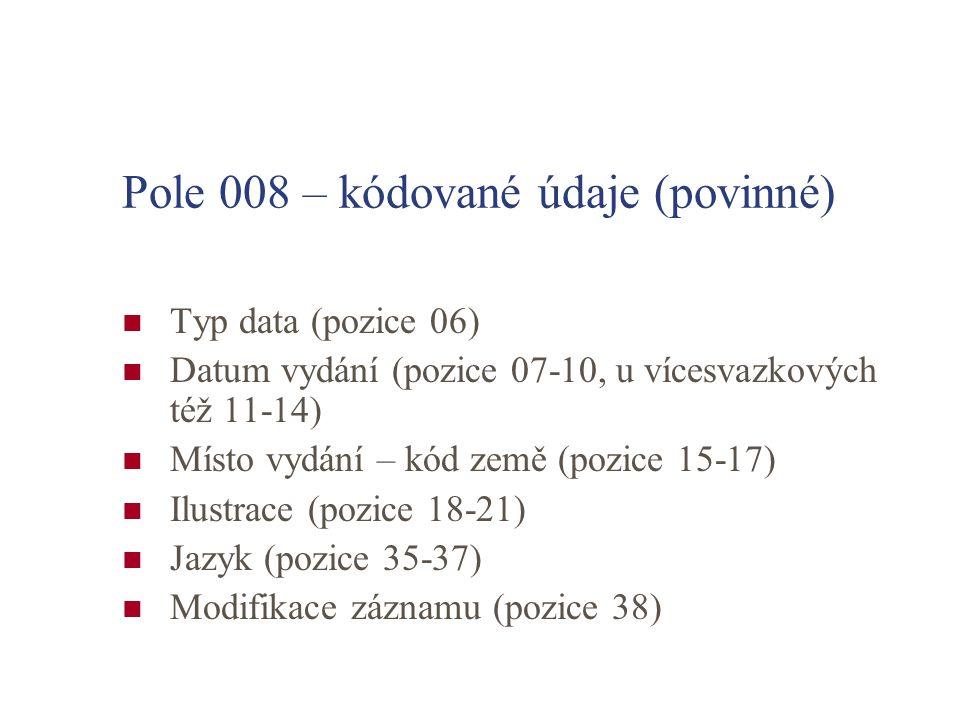 Pole 008 – kódované údaje (povinné)