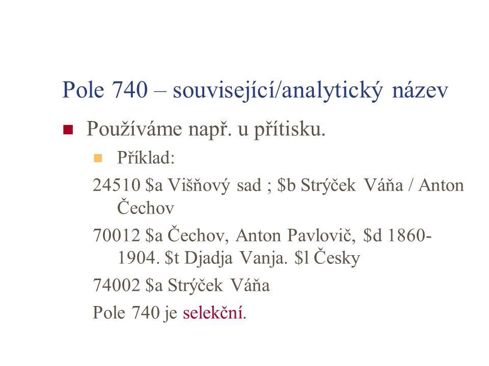 Pole 740 – související/analytický název