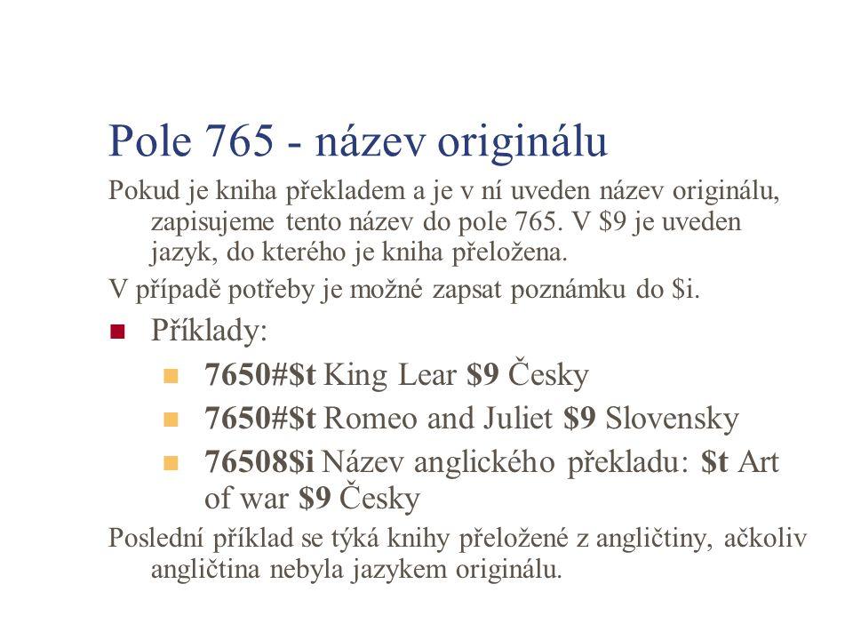 Pole 765 - název originálu Příklady: 7650#$t King Lear $9 Česky