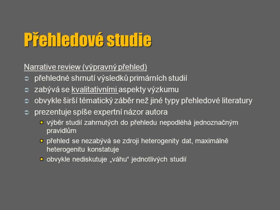 Přehledové studie Narrative review (výpravný přehled)