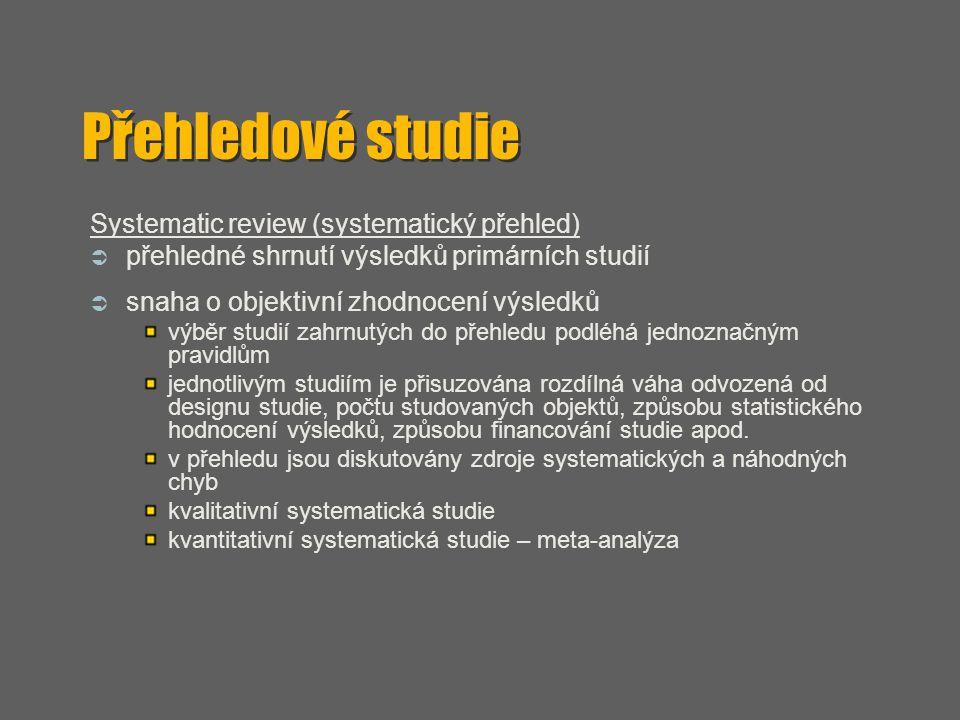 Přehledové studie Systematic review (systematický přehled)