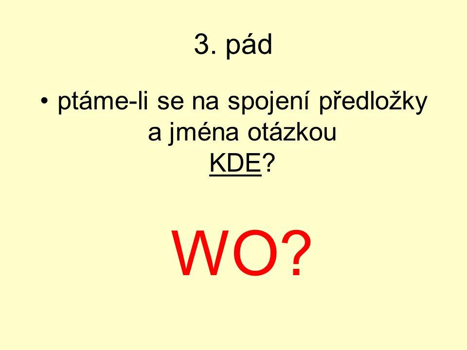 ptáme-li se na spojení předložky a jména otázkou KDE