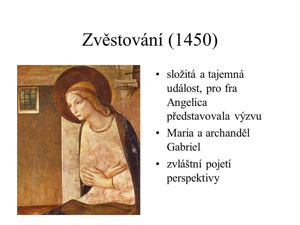 Zvěstování (1450) složitá a tajemná událost, pro fra Angelica představovala výzvu. Maria a archanděl Gabriel.