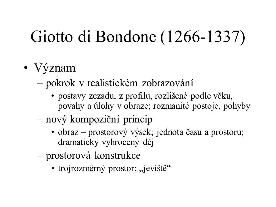 Giotto di Bondone (1266-1337) Význam pokrok v realistickém zobrazování